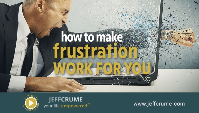 make-frustration-work-for-you